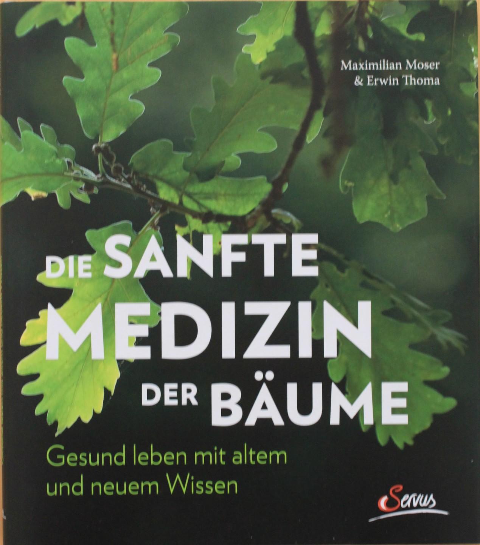 Maximilian Moser & Erwin Thoma: Die sanfte Medizin der Bäume